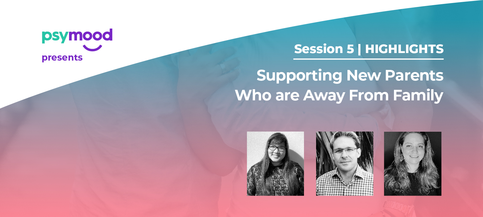 Supporting New Parents Who are Away From Family – Session Highlights